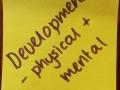 Development - physical + mental